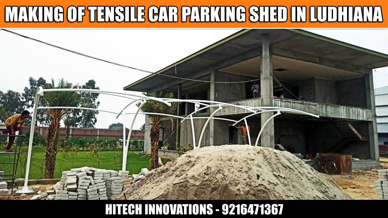 MAKING OF TENSILE CAR PARKING SHED IN LUDHIANA -001