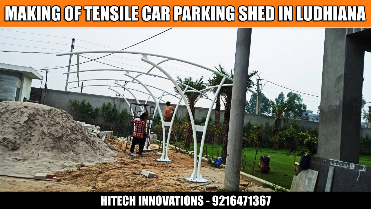 MAKING OF TENSILE CAR PARKING SHED IN LUDHIANA